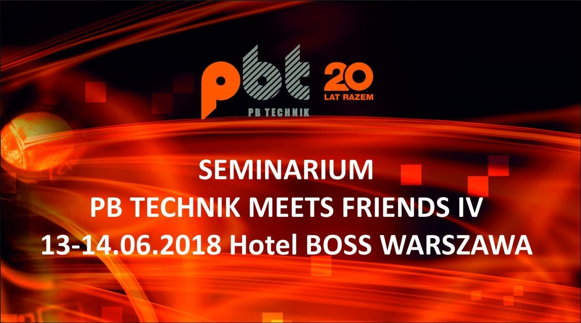 SEMINARIUM PB TECHNIK MEETS FRIENDS IV